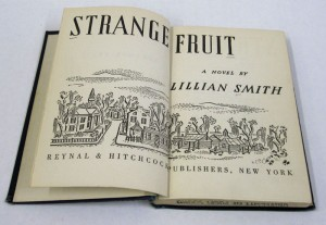 In her novel Strange Fruit (1944) Lillian Smith used a story of interracial love to denounce racism and segregation.
