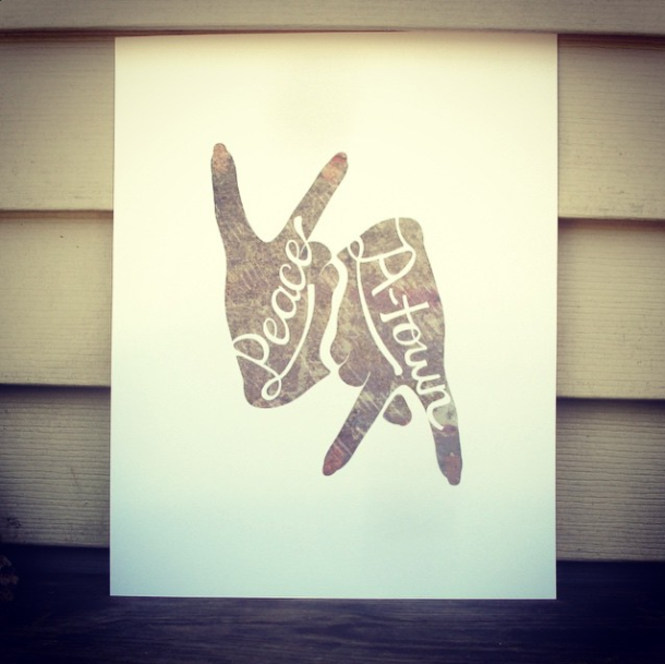 Peace Up, A-Town Down by Danielle Ramos