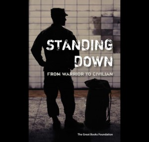 """Standing Down: From Warrior to Civilian contains selected readings on the topic of """"coming home from war"""" for discussion by veterans in small groups."""