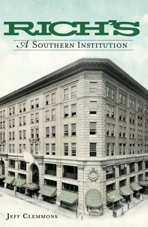 Jeff Clemmons is the author of Rich's: A Southern Institution.