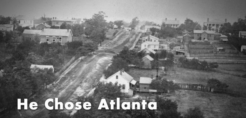 """SoA #182 """"He Chose Atlanta"""""""